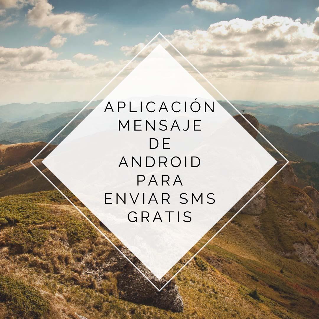 Aplicación Mensaje de Android para enviar SMS gratis